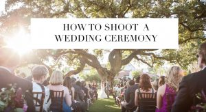 A Play-By-Play Plan: How To Shoot A Wedding Ceremony Like a Ninja